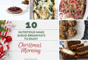 10 Make Ahead Breakfasts for Christmas Morning | Simply Nourished Home