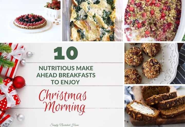 10 nutritious make ahead breakfasts to enjoy Christmas morning | Simply Nourished Home