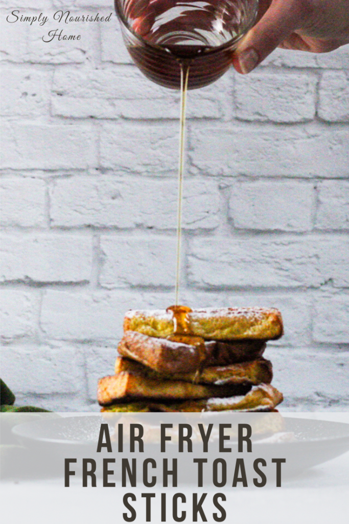 Air Fryer French Toast Sticks with maple syrup | SImply Nourished Home